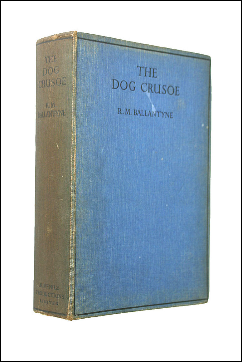 The Dog Crusoe and His Master, R. M. Ballantyne