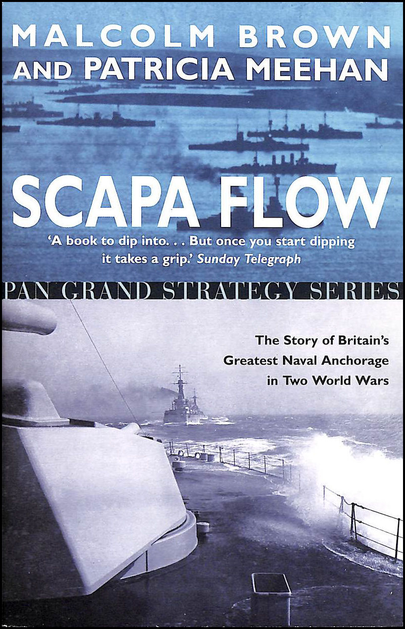 Scapa Flow - The Story of Britain's Greatest Naval Anchorage in Two World Wars, Malcolm Brown; Patricia Meehan