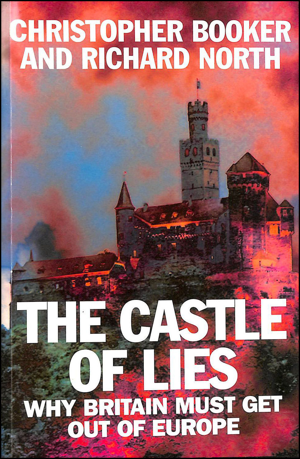 Castle of Lies: Why Britain Must Get Out of Europe, Booker, Christopher; North, Richard; Holden, Caroline [Illustrator]