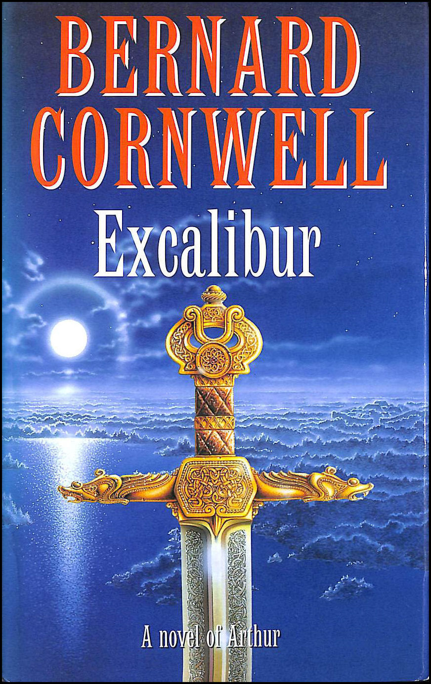 Image for The Warlord Chronicles: III. Excalibur. A Novel Of Arthur