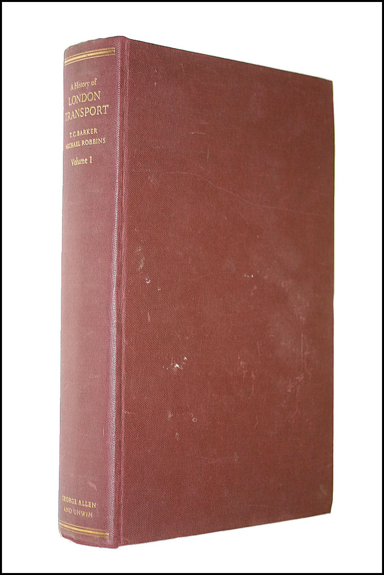 A History of London Transport. Volume One - The Nineteenth Century, T. C. Barker and Michael Robbins