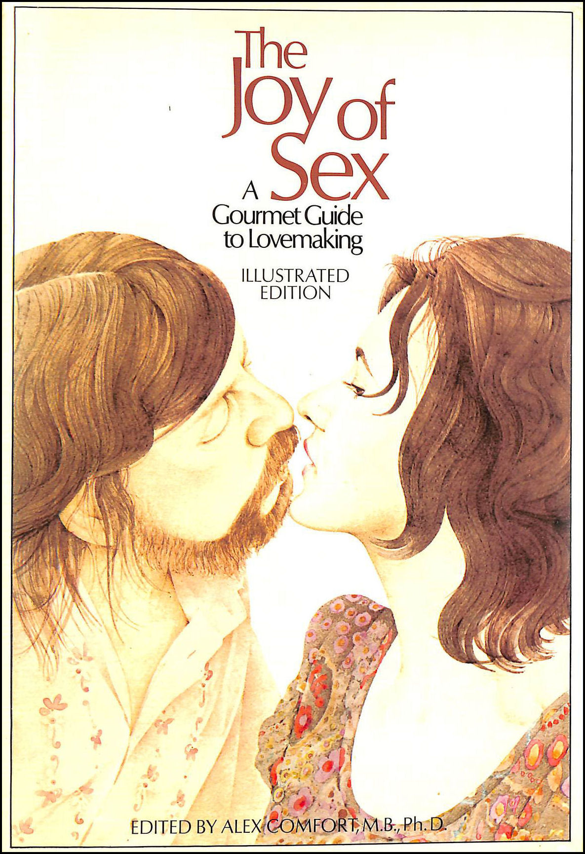 Joy of Sex: Gourmet Guide to Lovemaking, Comfort, Alex