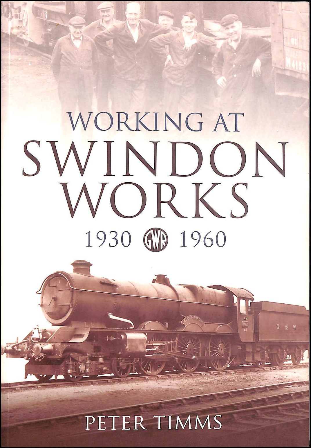 Working at Swindon Works 1930-1960, Timms, Peter