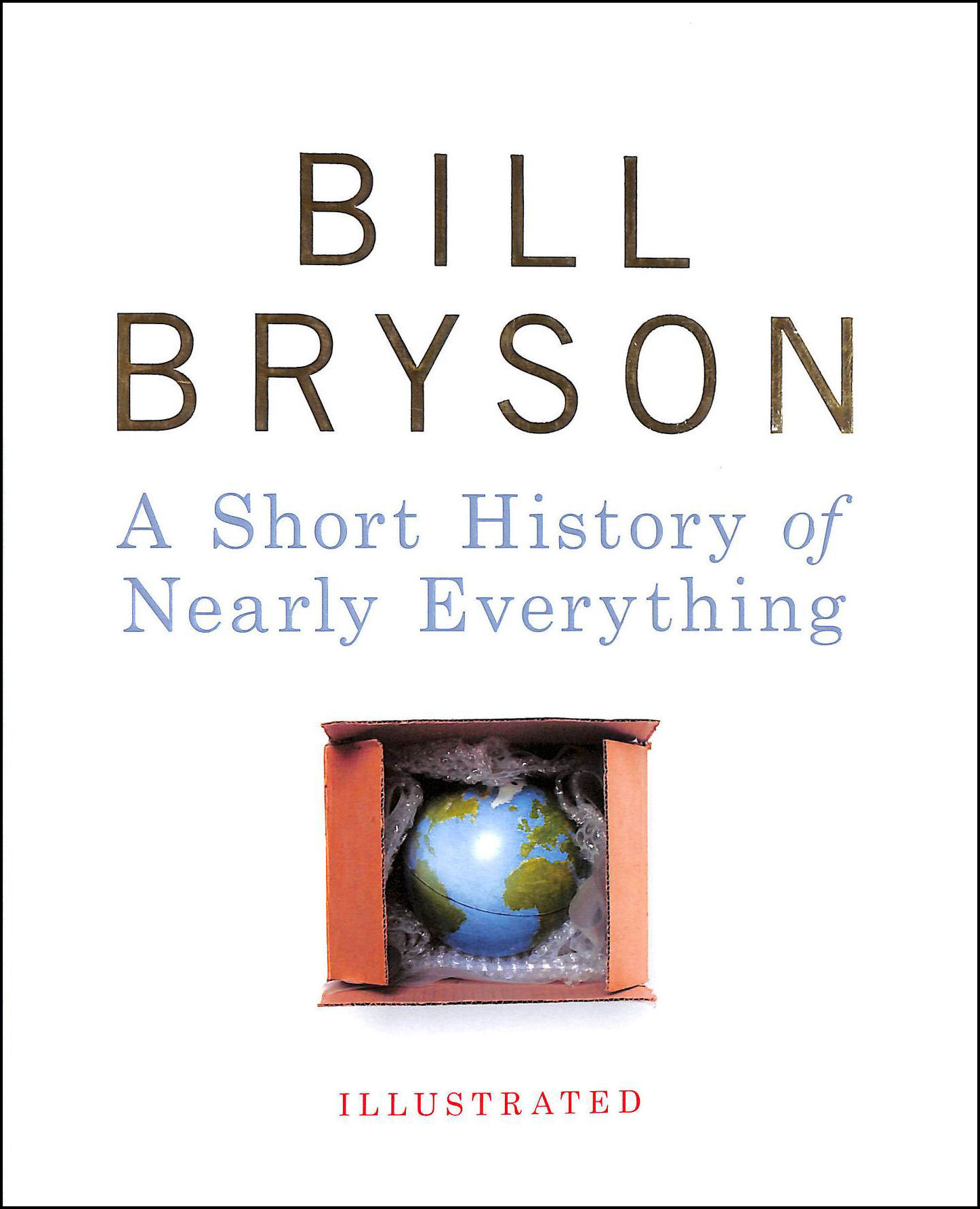 A Short History of Nearly Everything - Illustrated, Bryson, Bill