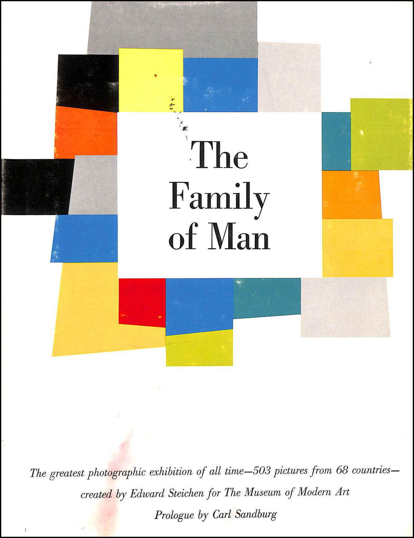 The Family of Man: The Greatest Photographic Exhibition of all Time - 503 Pictures from 68 Countries - Created by Edward Steichen for the Museum of Modern Art, Edward Steichen