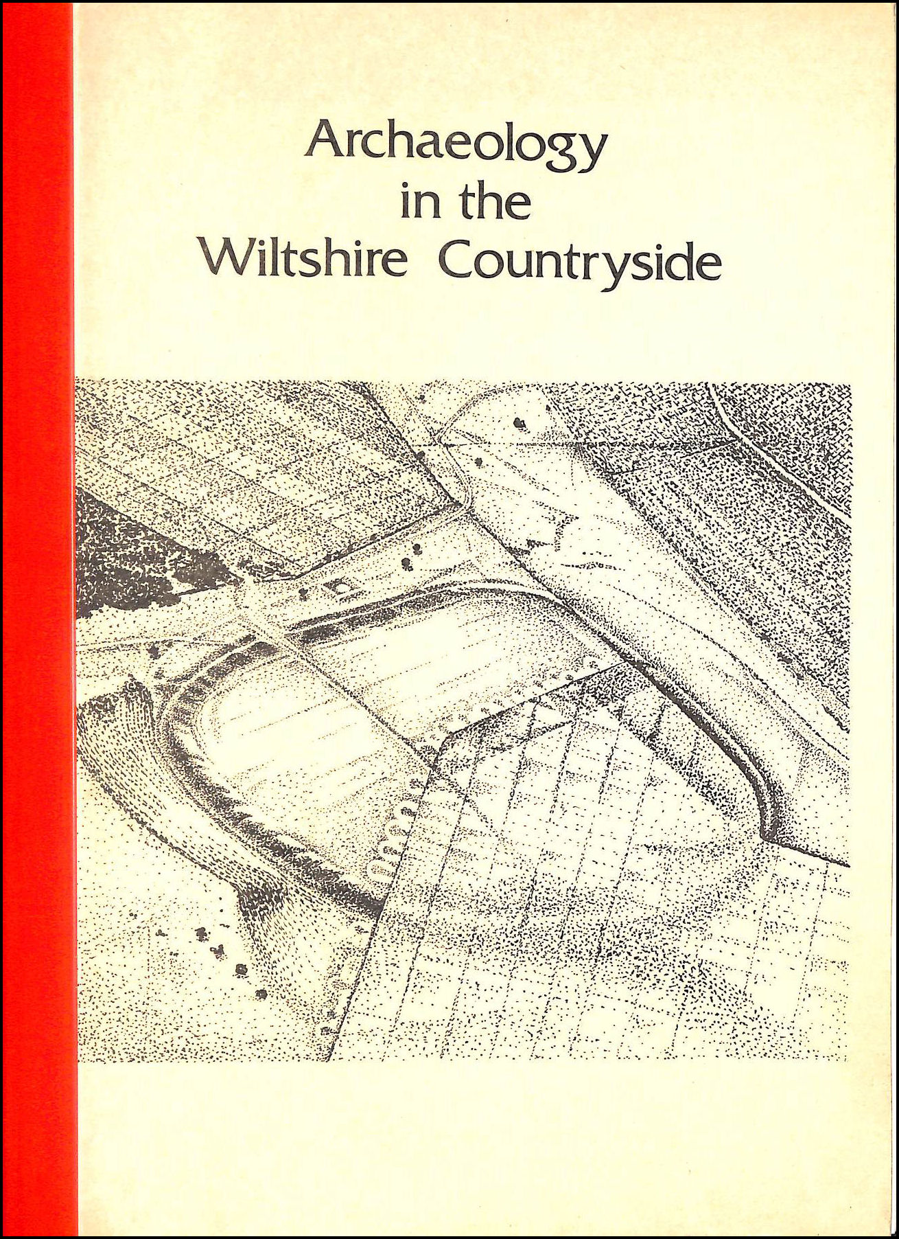 Archaeology in the Wiltshire Countryside, Christopher Gingell; Richard A. Gingell [Illustrator]