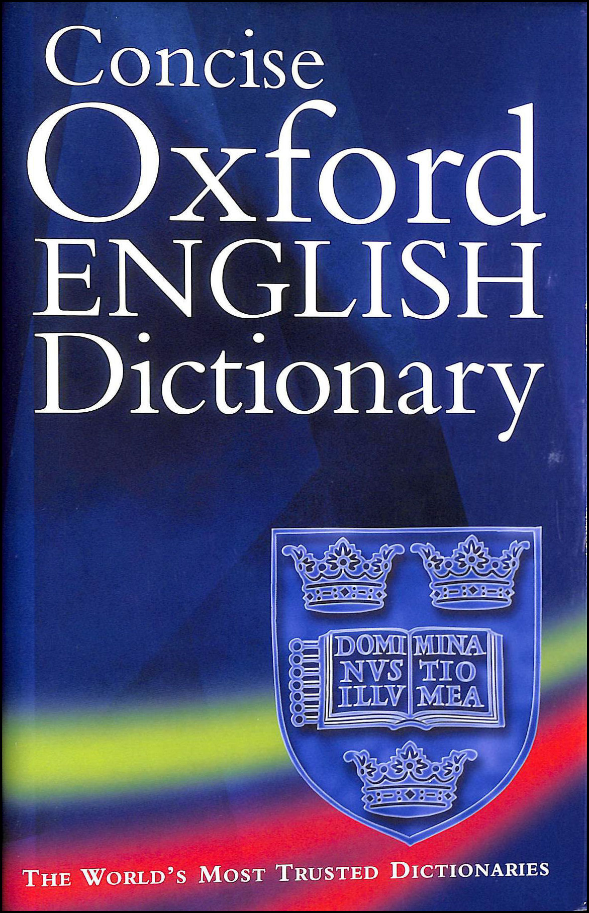 Concise Oxford English Dictionary: 11th edition revised, H.W. Fowler; F.G. Fowler; Catherine Soanes [Editor]; Angus Stevenson [Editor];