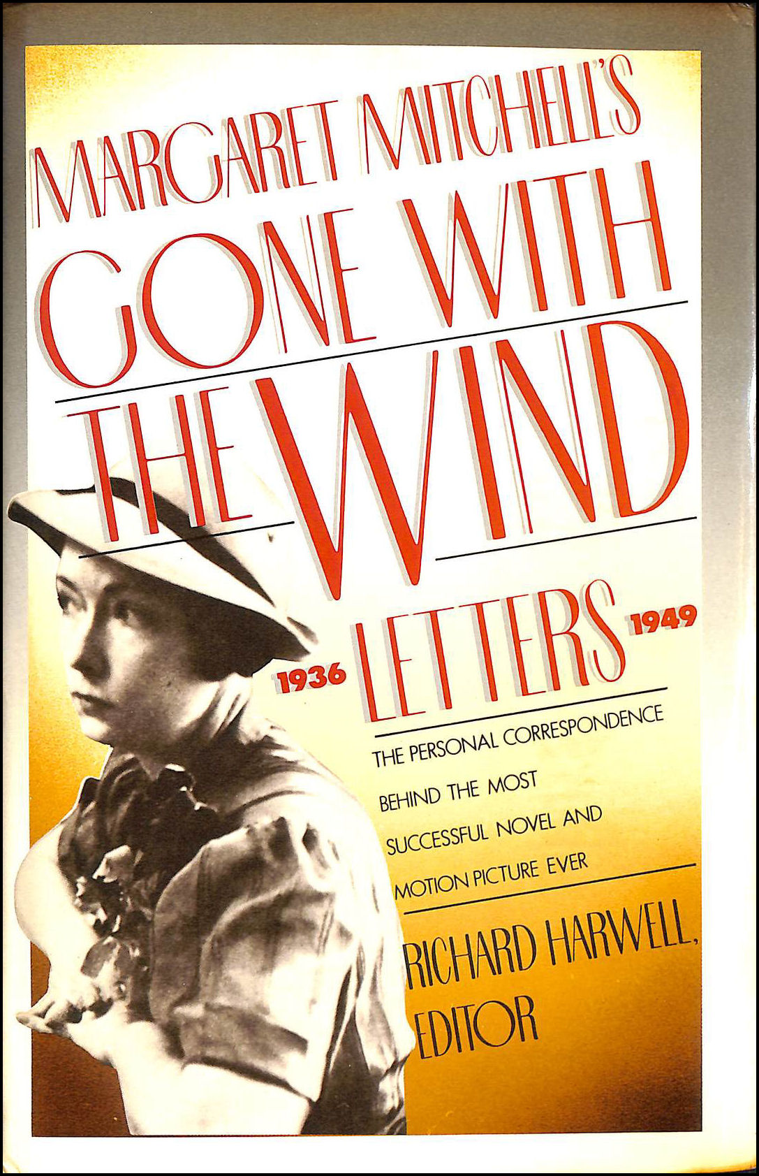 """Margaret Mitchell's """"Gone with the Wind"""" Letters, 1936-1949, Mitchell, Margaret; Harwell, Richard [Editor]"""