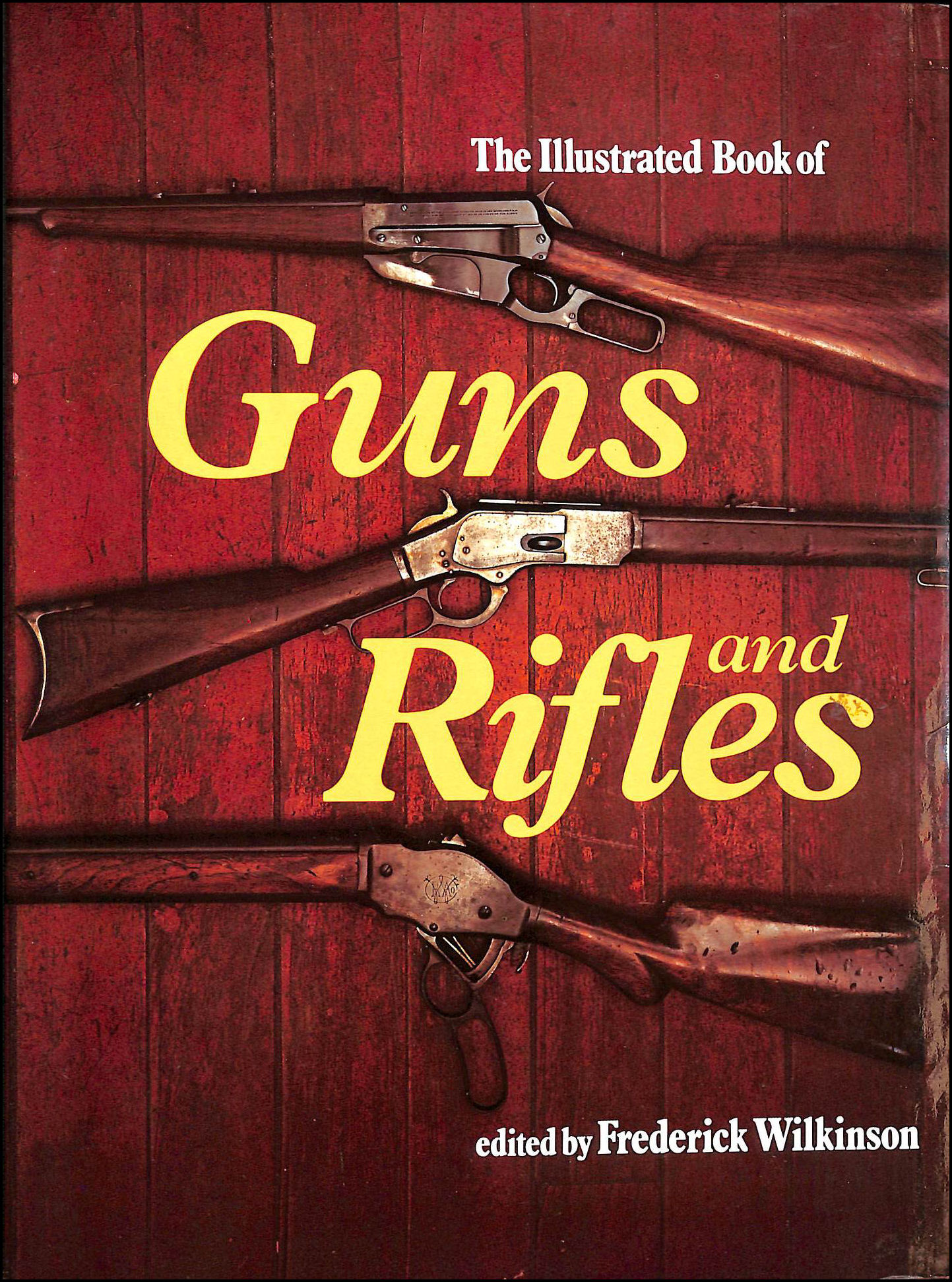 Illustrated Book of Guns and Rifles, Frederick Wilkinson