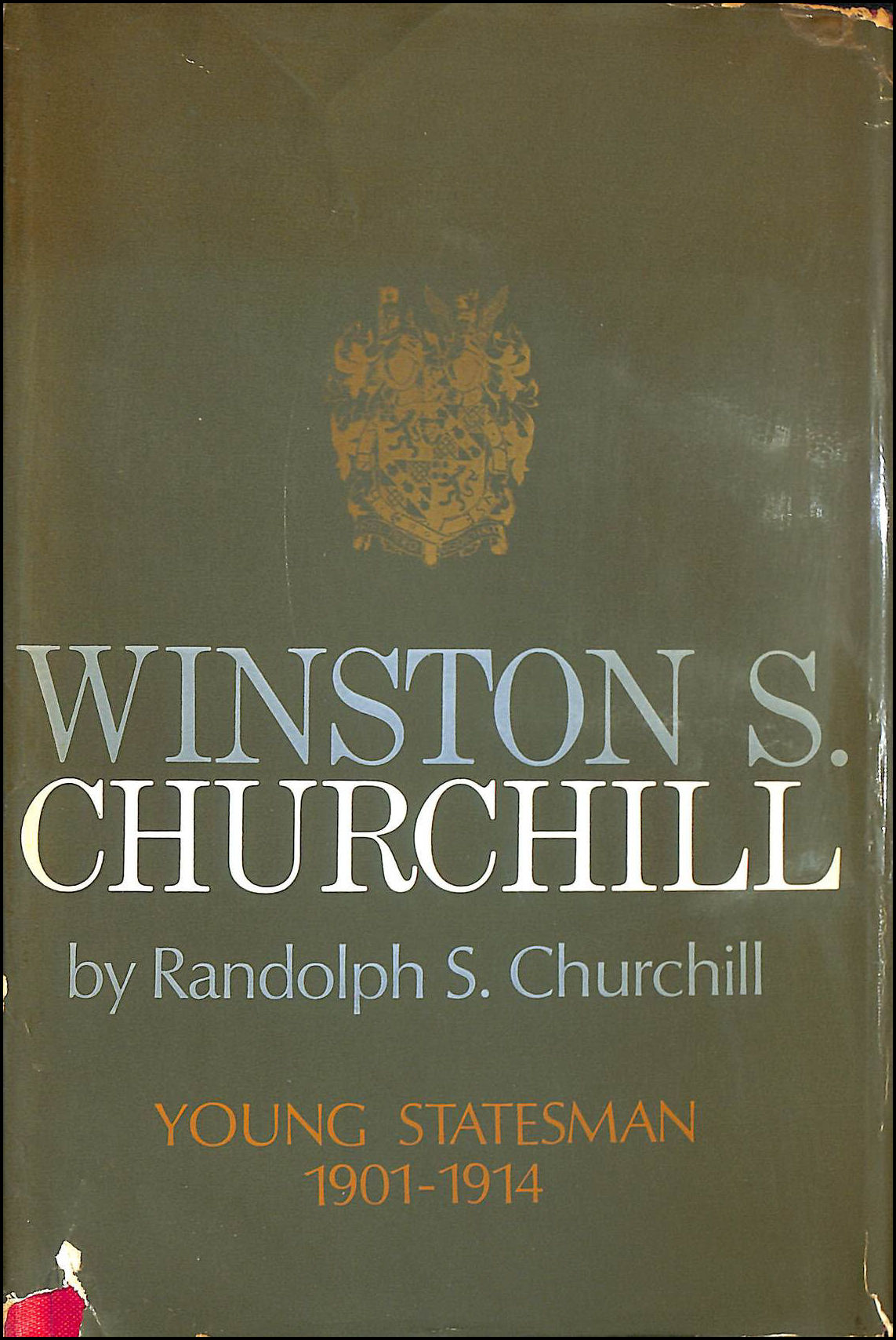 Winston S. Churchill Volume II Young Statesman 1901-1914, Churchill, Randolph S.