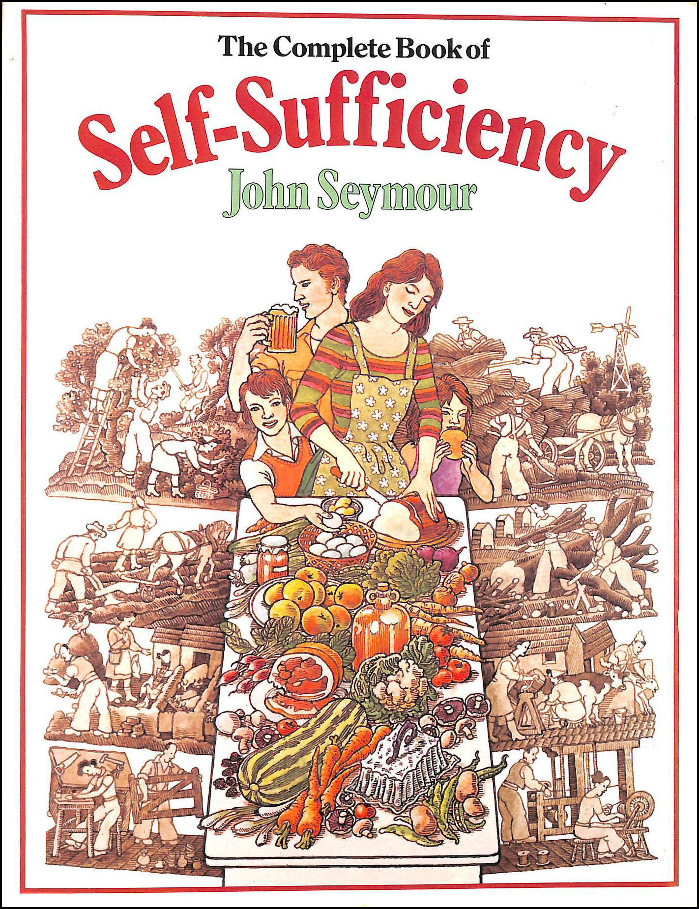 The Complete Book of Self-Sufficiency, John Seymour; E. F. Schumacher [Foreword]