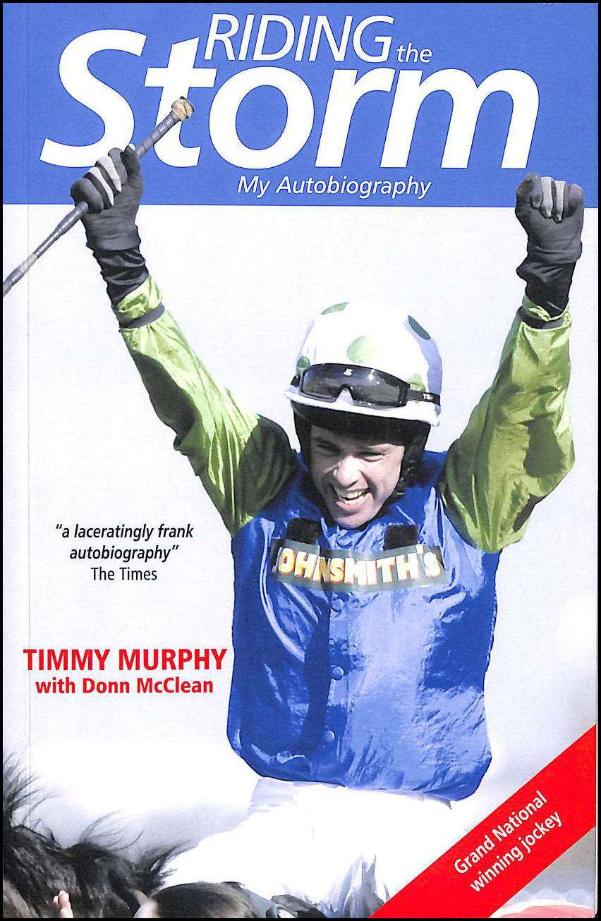 Riding the Storm: My Autobiography, Timmy Murphy; Donn McClean