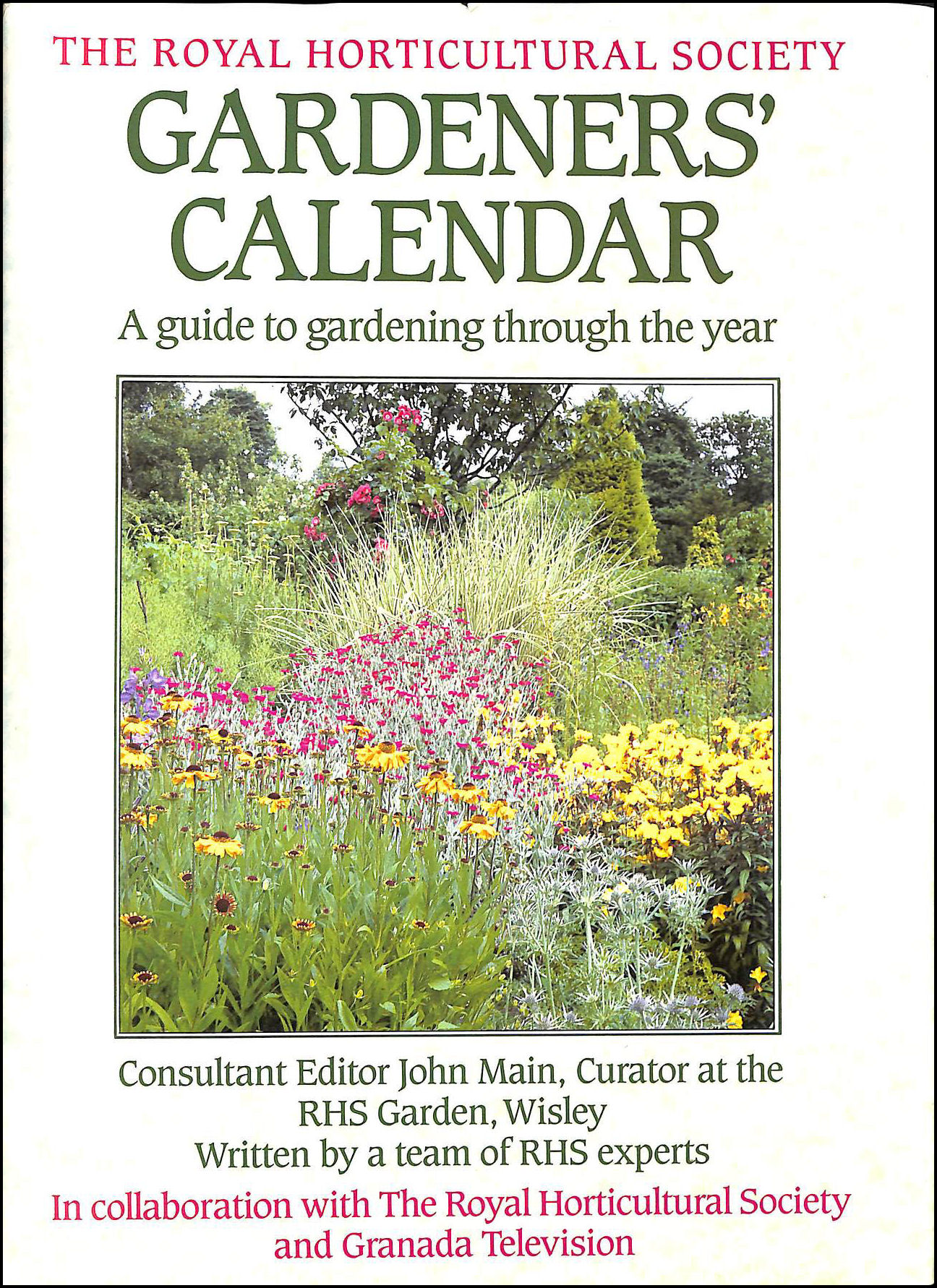 The Royal Horticultural Society Gardeners' Calendar. A Guide To Gardening Through The Year., Main John