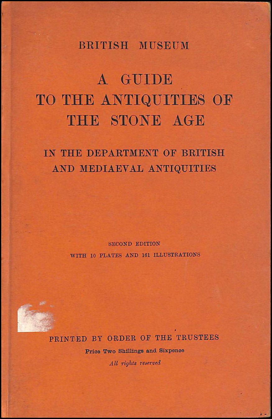 Image for A Guide to Antiquities Of the Stone Age In the Department Of British And Mediaeval Antiquities,