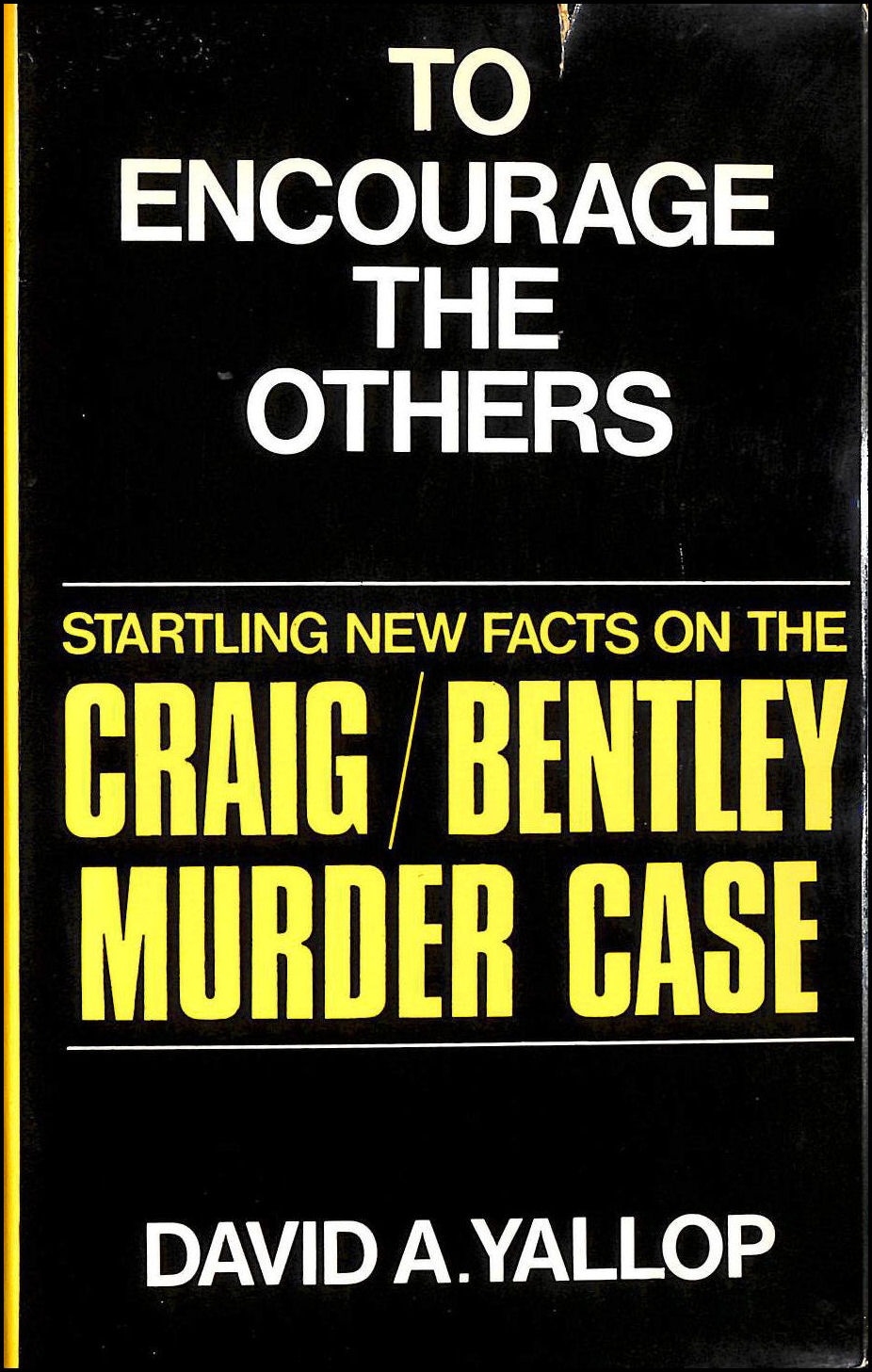 Image for To Encourage the Others: Startling New Facts on the Craig / Bentley Murder Case