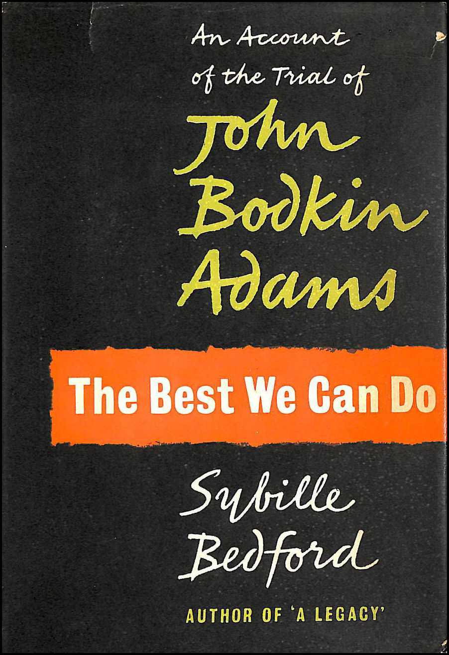 The best we can do: An account of the trial of John Bodkin Adams, Bedford, Sybille