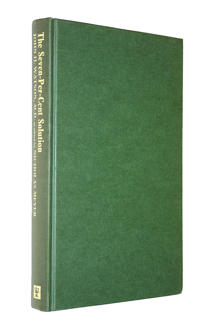 The Seven-Per-Cent Solution: Being a Reprint from the reminiscences of John H Watson MD, John H Watson