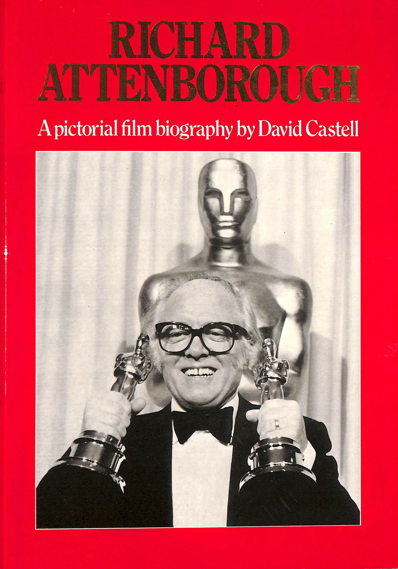 Image for Richard Attenborough: A Pictorial Film Biography