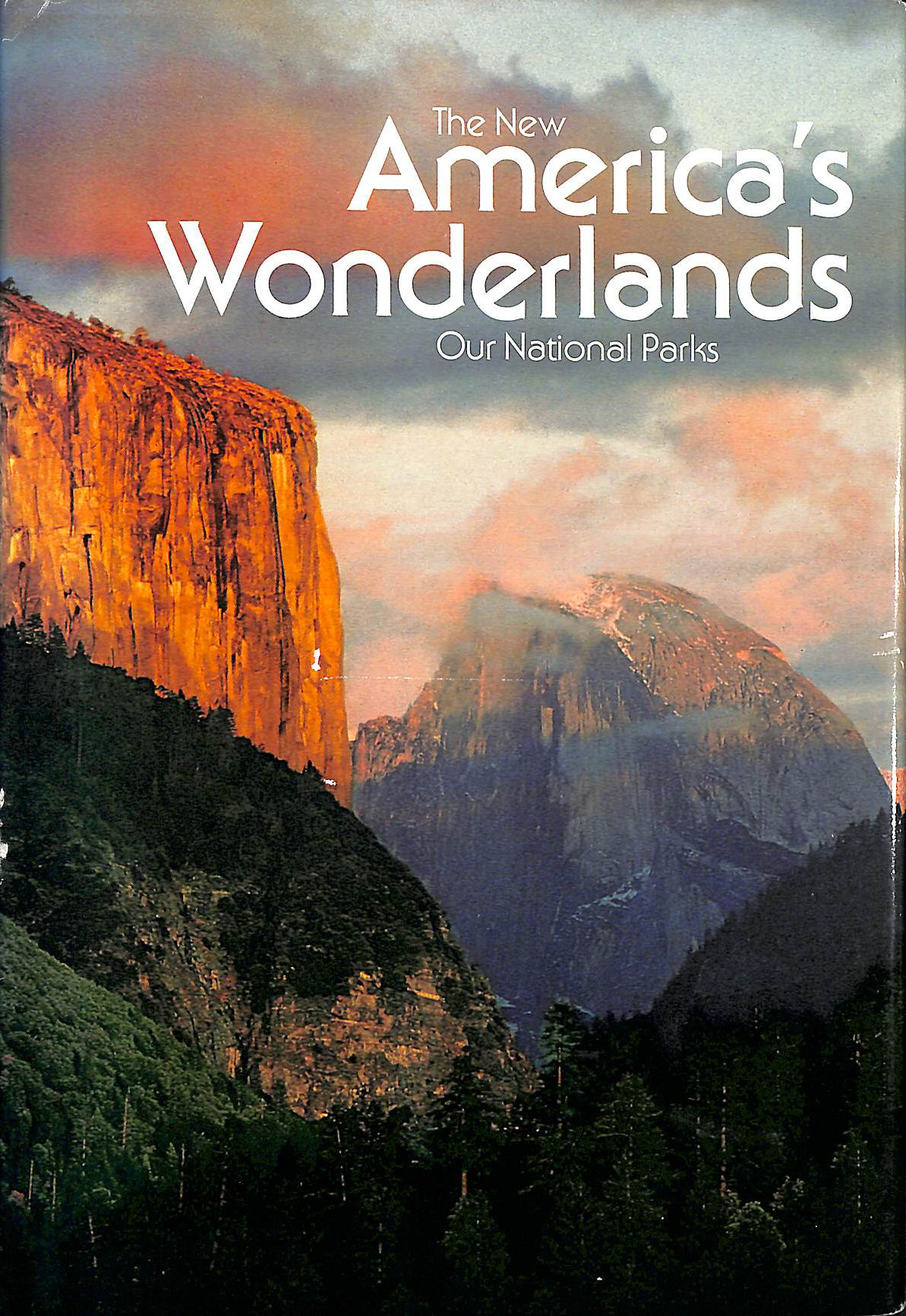 New Americas Wonderlands Our National Parks, National Geographic Staff