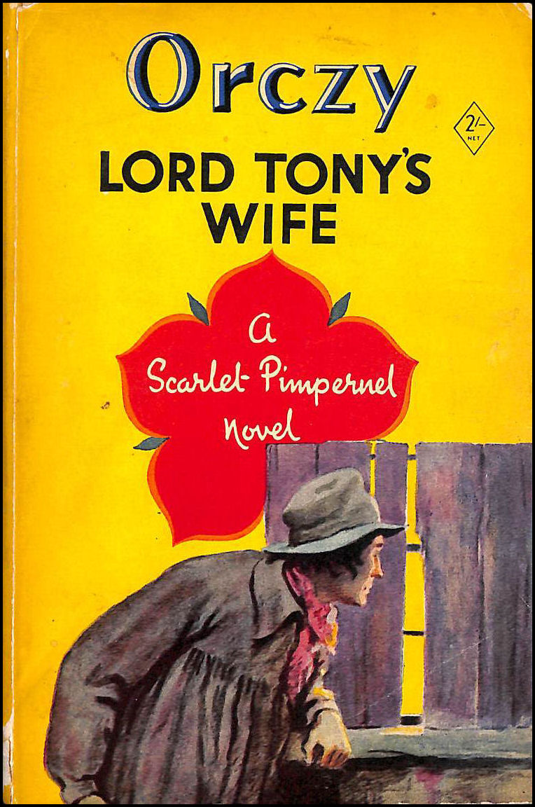 Lord Tony's Wife- A Scarlet Pimpernel Novel, Orczy, Baroness