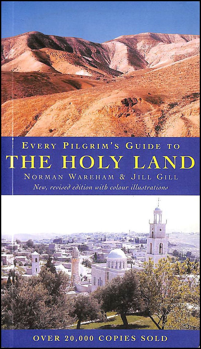 Every Pilgrim's Guide to the Holy Land, Wareham, Norman; Gill, Jill