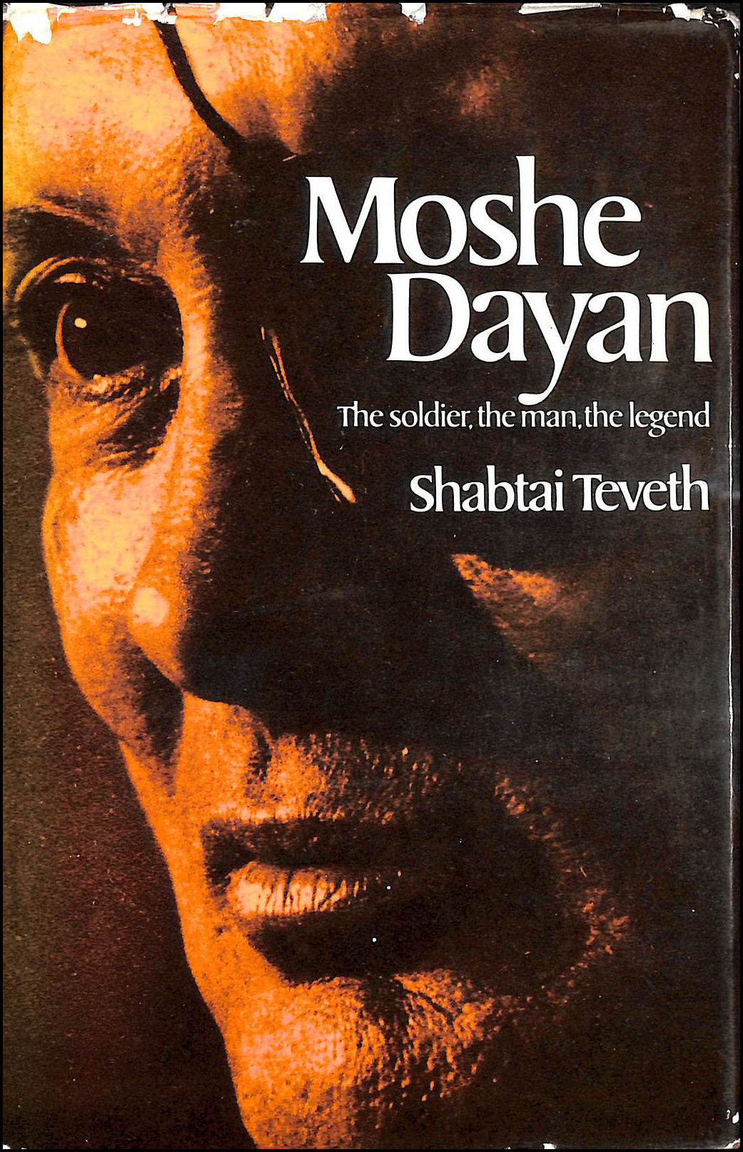 Image for Moshe Dayan: The Soldier, The Man, The Legend