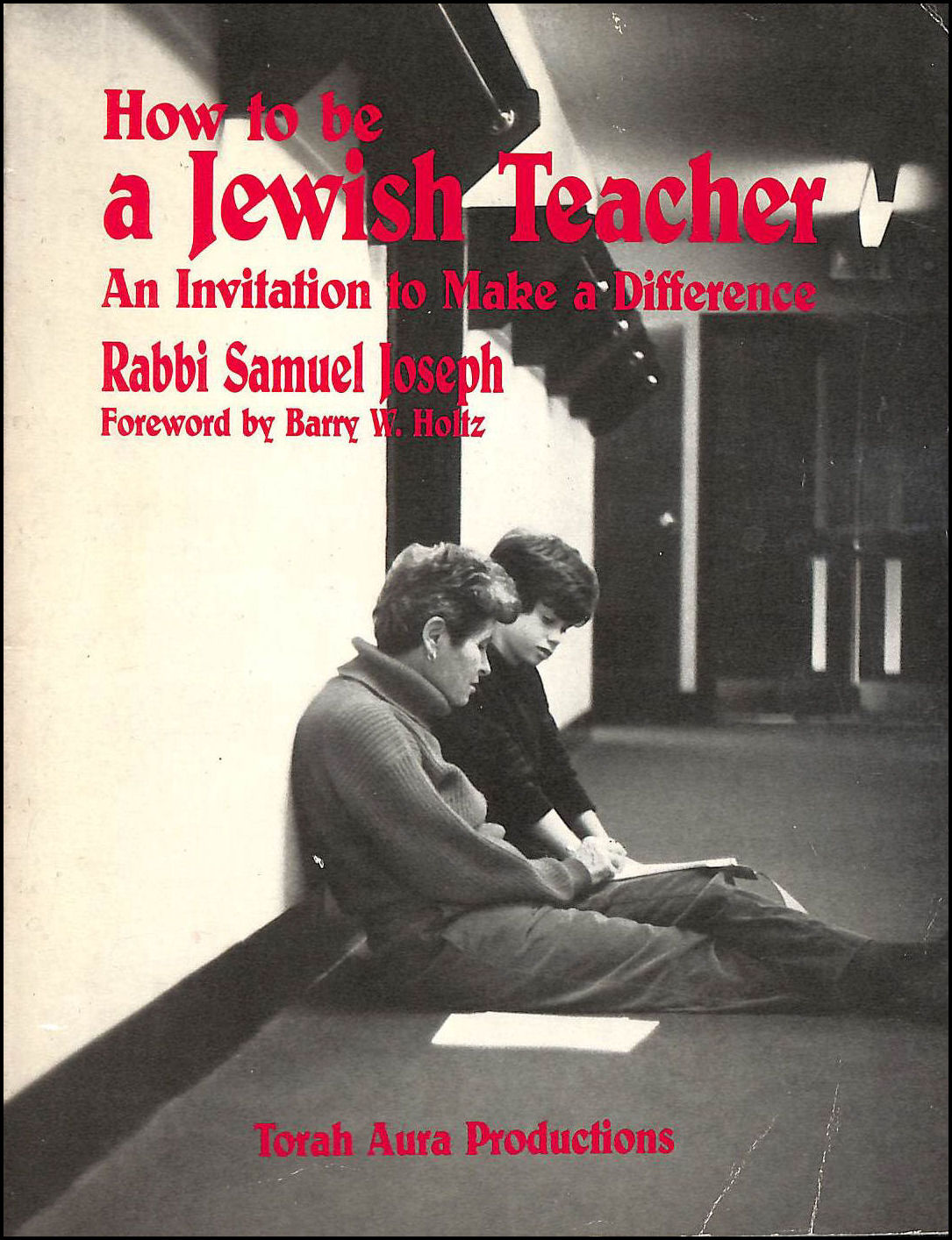 Image for How To Be A Jewish Teacher: An Invitation To Make A Difference