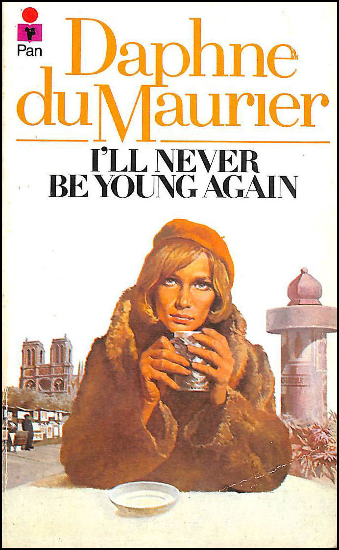 DU MAURIER, DAPHNE - I'Ll Never Be Young Again