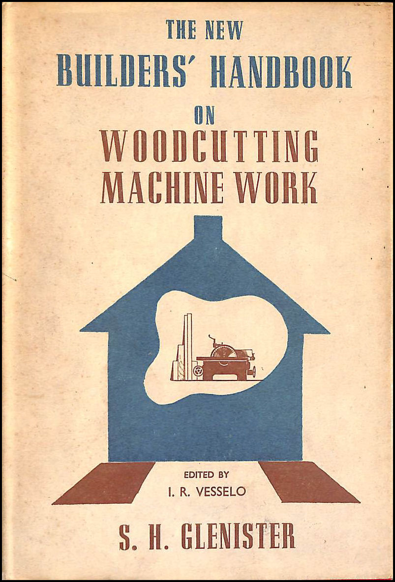 Image for The New Builders' Handbook--No. 7 on Woodcutting Machine Work