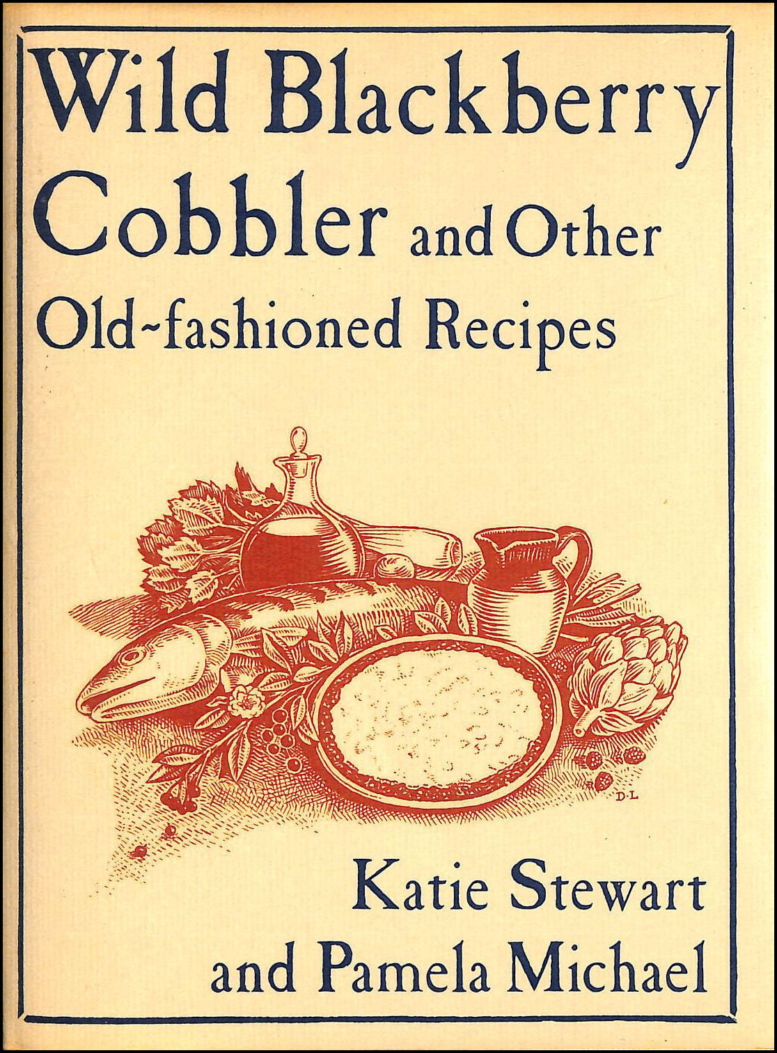 Image for Wild Blackberry Cobbler and Other Old Fashioned Recipes