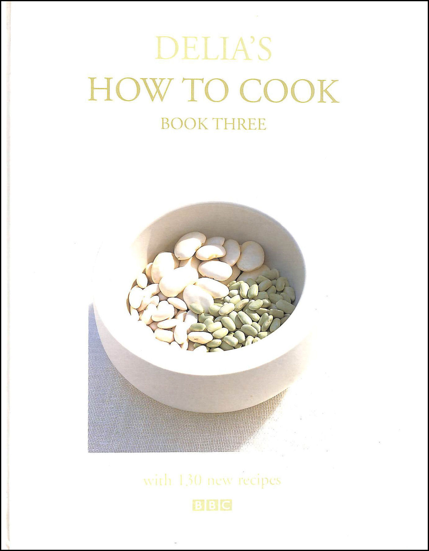 DELIA SMITH; MIKI DUISTERHOF [PHOTOGRAPHER] - Delia's How to Cook Book Three