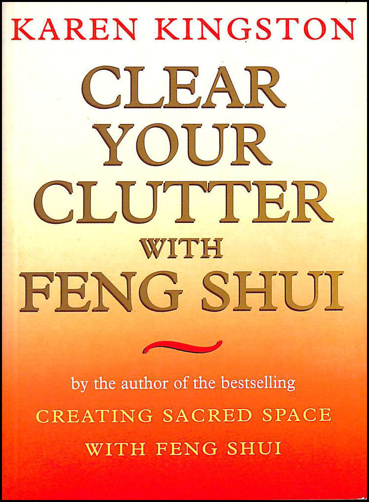 Clear Your Clutter With Feng Shui, Kingston, Karen