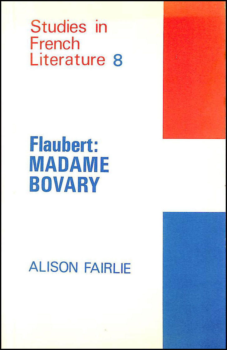 Image for Flaubert's 'Madame Bovary' ( Studies in French Literature 8 )