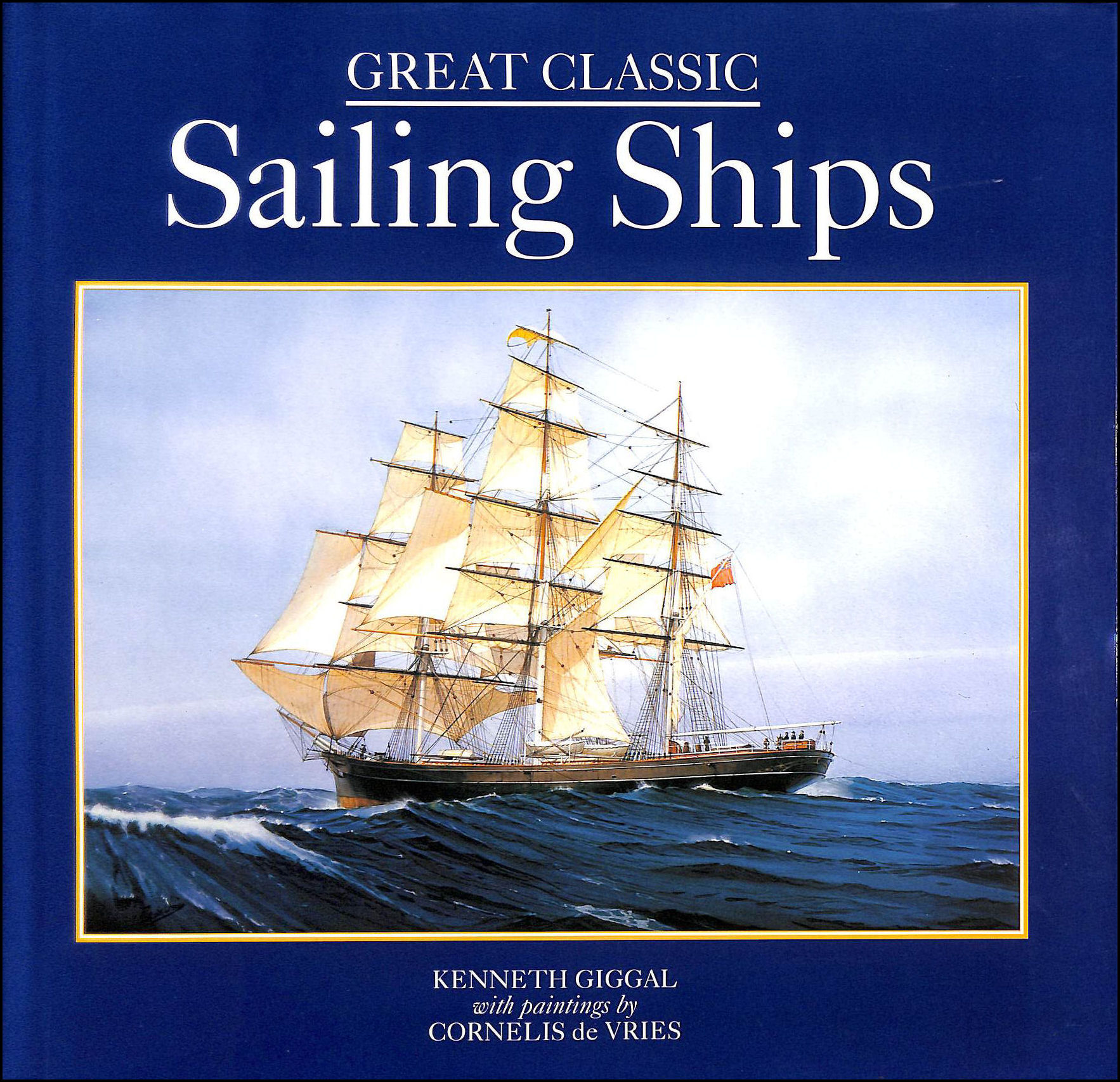 Great Classic Sailing Ships, Giggal, Kenneth.