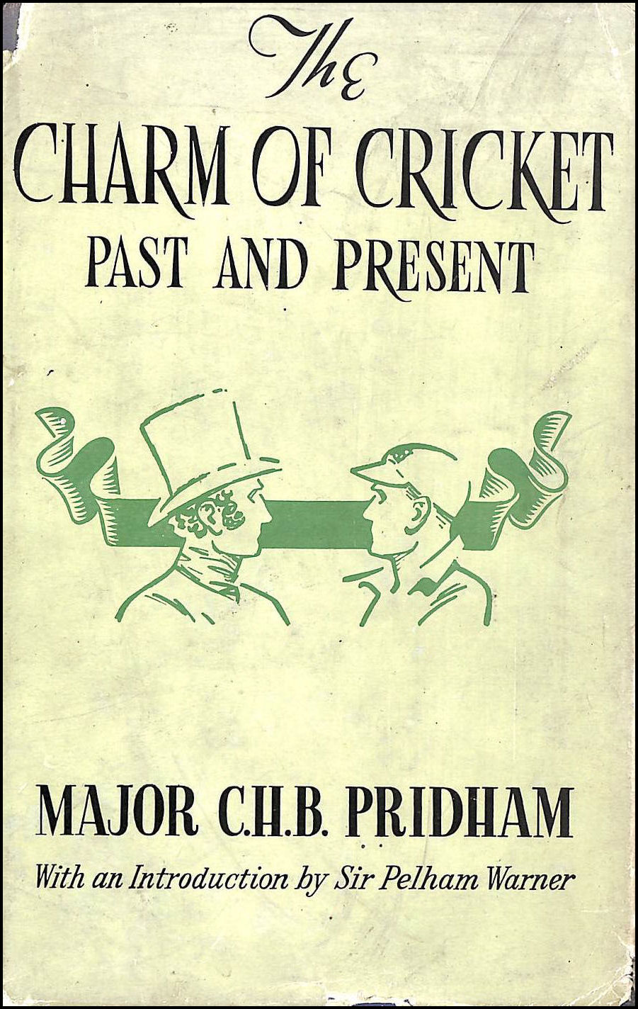 The Charm of Cricket Past and Present, Major C.H.B. Pridham