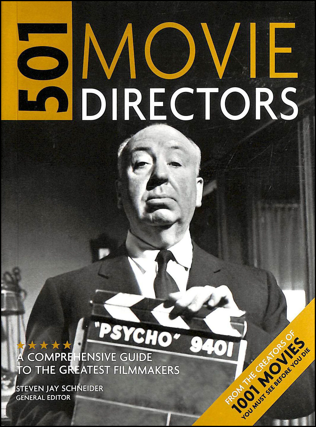 501 Movie Directors: An A-Z Guide To The Greatest Movie Directors, Jay Schneider, Steven [Editor]