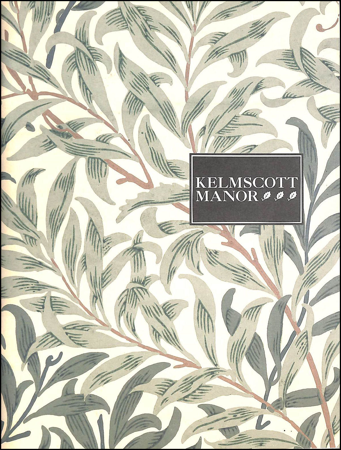 Image for Kelmscott Manor. An Illustrated Guide