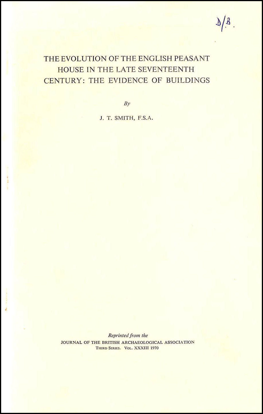 The Evolution of the English Peasant House in the Late Seventeenth Century., Smith, J