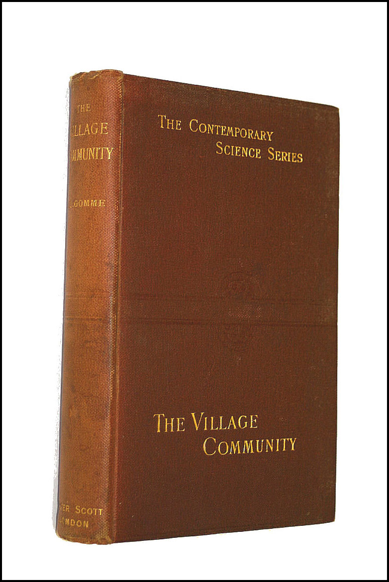 The Village Community, With Special Reference To The Origin And Form Of Its Survival In England, George Laurence Gomme