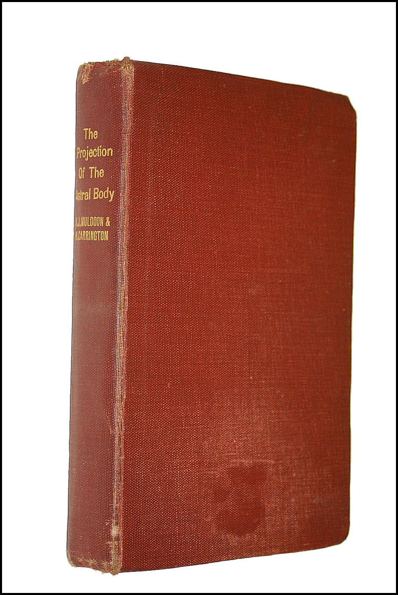 The Projection of the Astral Body, Muldoon, Sylvan J; Carrington, Hereward