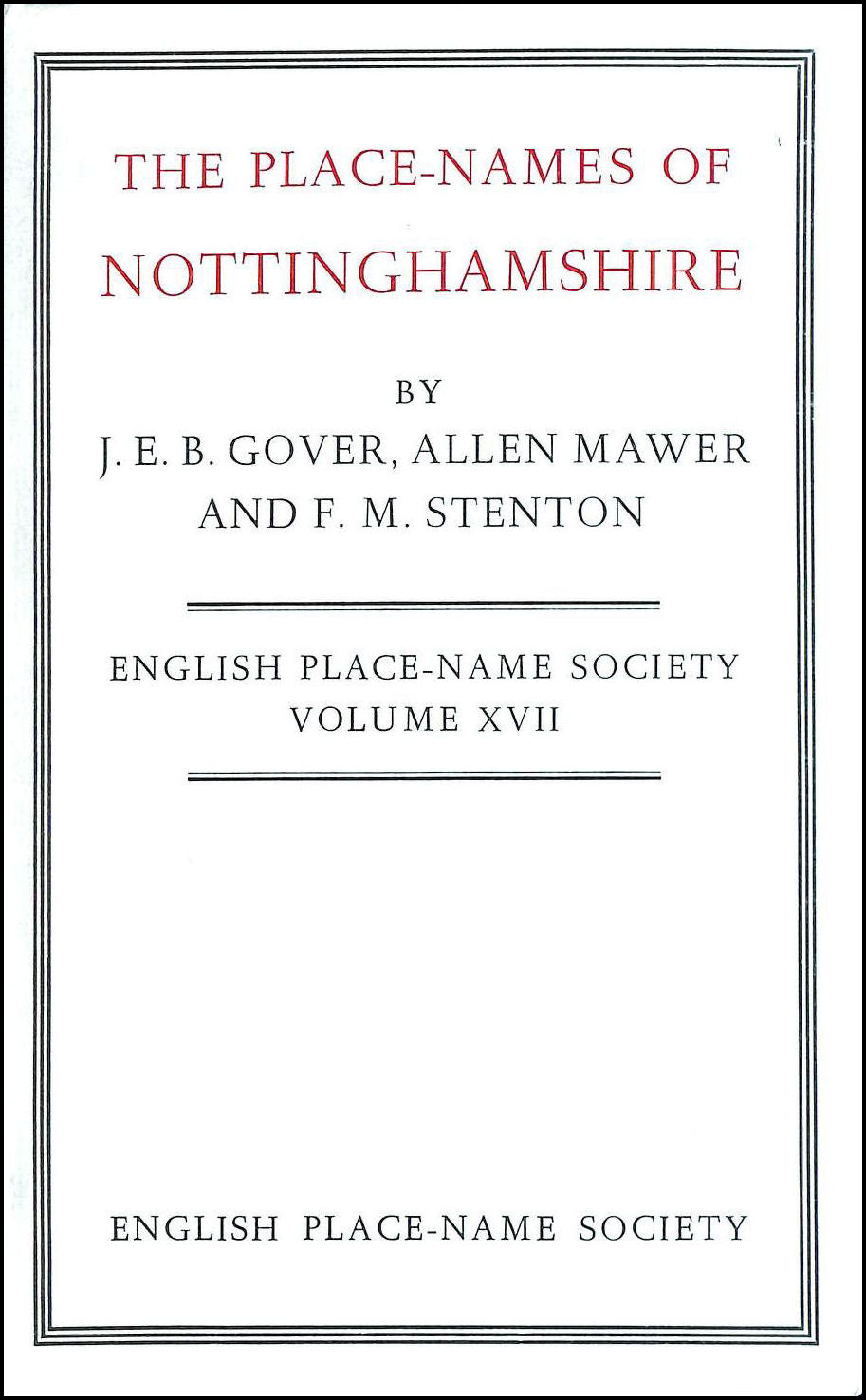 The Place-Names of Nottinghamshire (Survey of English Place-Names), Gover, J. E. B. [Editor]