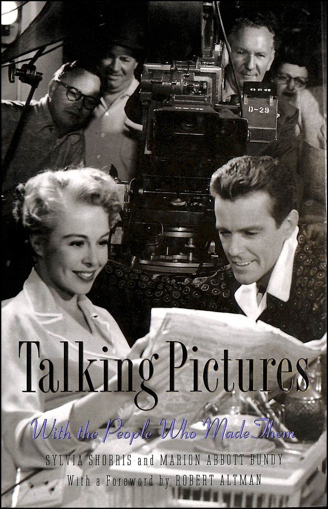 Talking Pictures: With the People Who Made Them, Shorris, Sylvia [Editor]; Bundy, Marion Abbot [Editor]; Altman, Robert [Foreword];