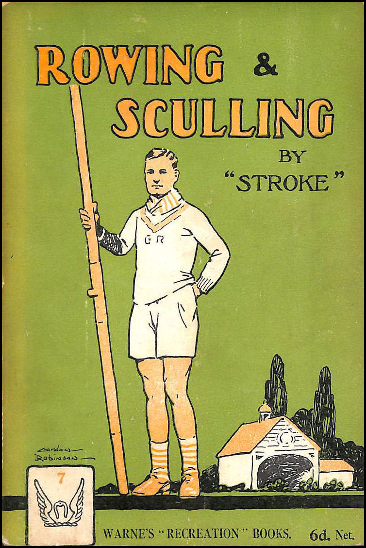Rowing and Sculling: With Chapters on Punting & Canoeing, Stroke