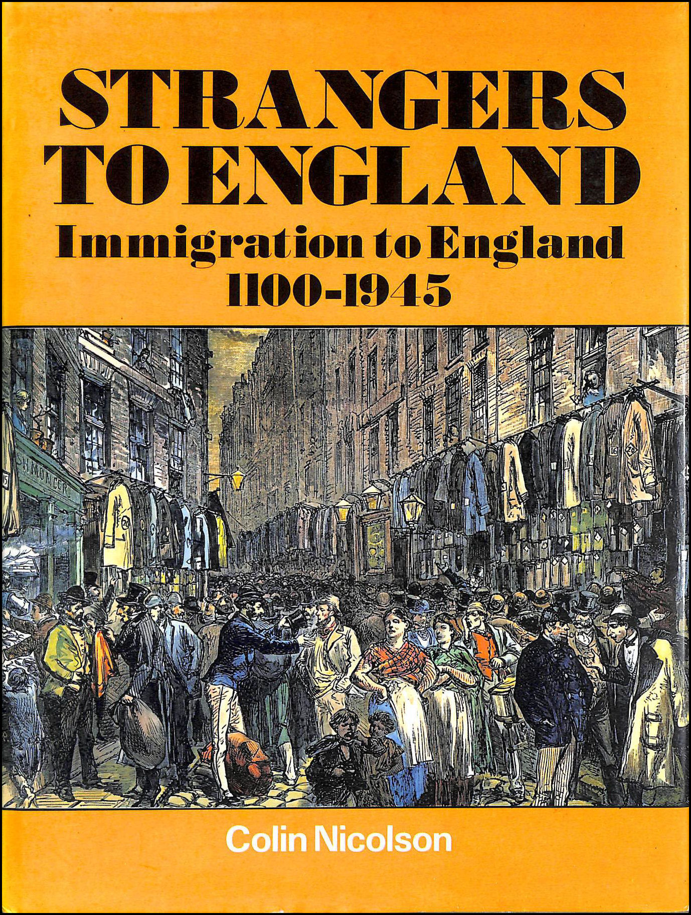Image for Strangers to England: Immigration to England, 1100-1945
