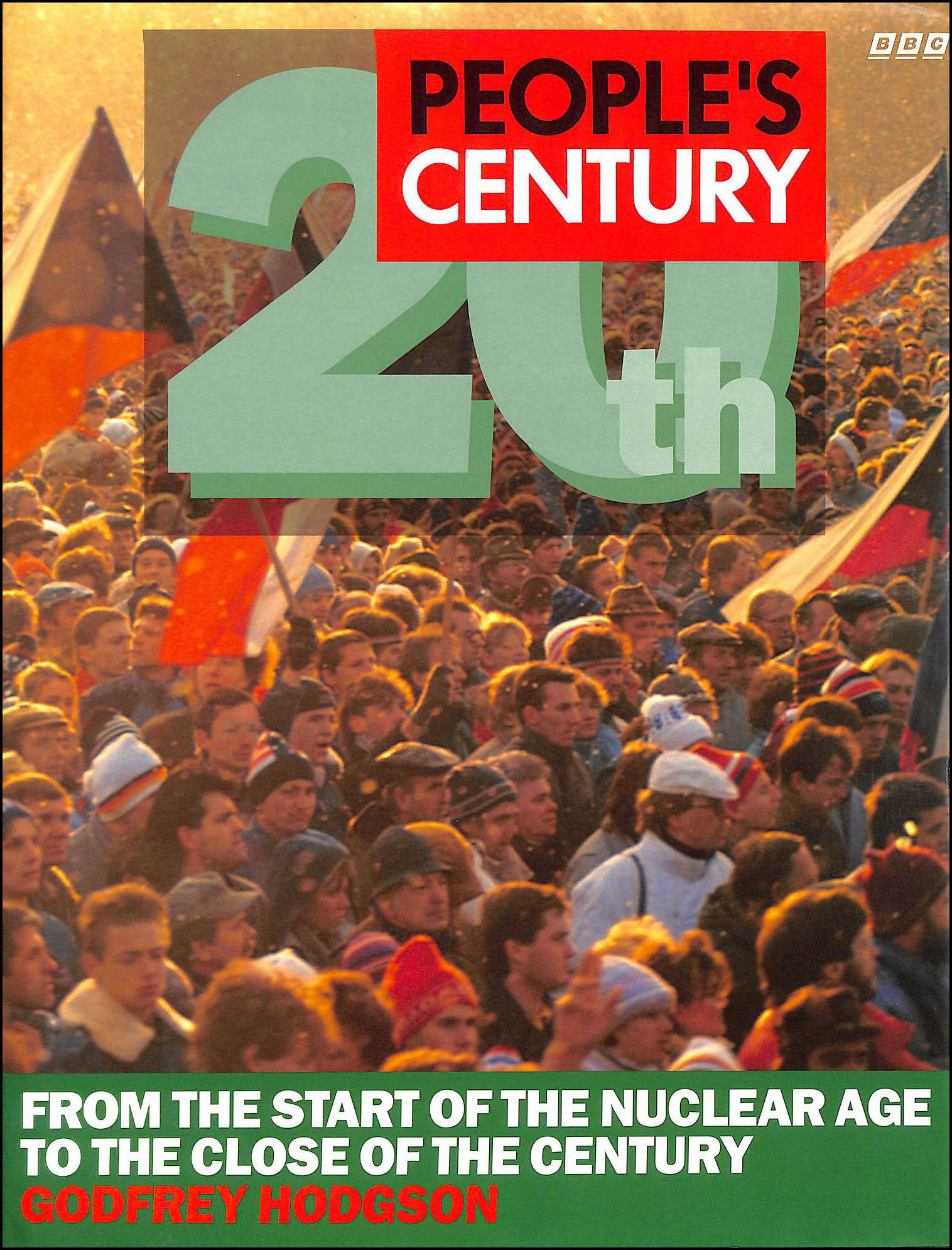 Image for People's Century: From the Start of the Nuclear Age to the Close of the Century