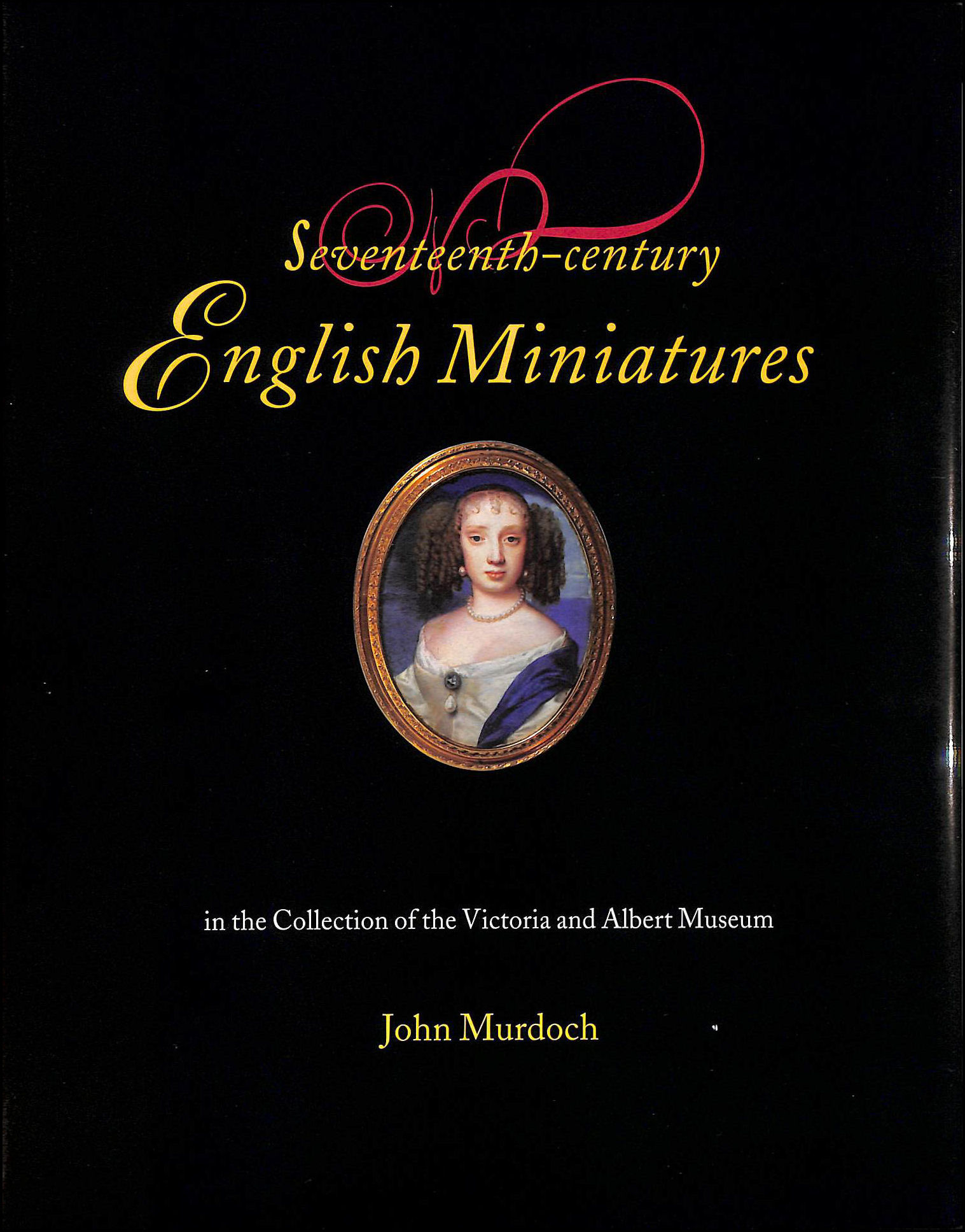 Image for Seventeenth Century Miniatures in the Collection of the Victoria and Albert Museum