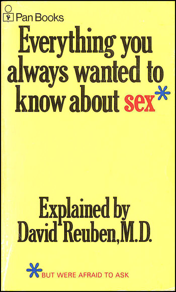 Everything You Always Wanted to Know About Sex, Reuben, David R.