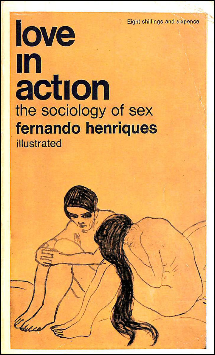 Love in action: The sociology of sex (Panther books), Henriques, Fernando