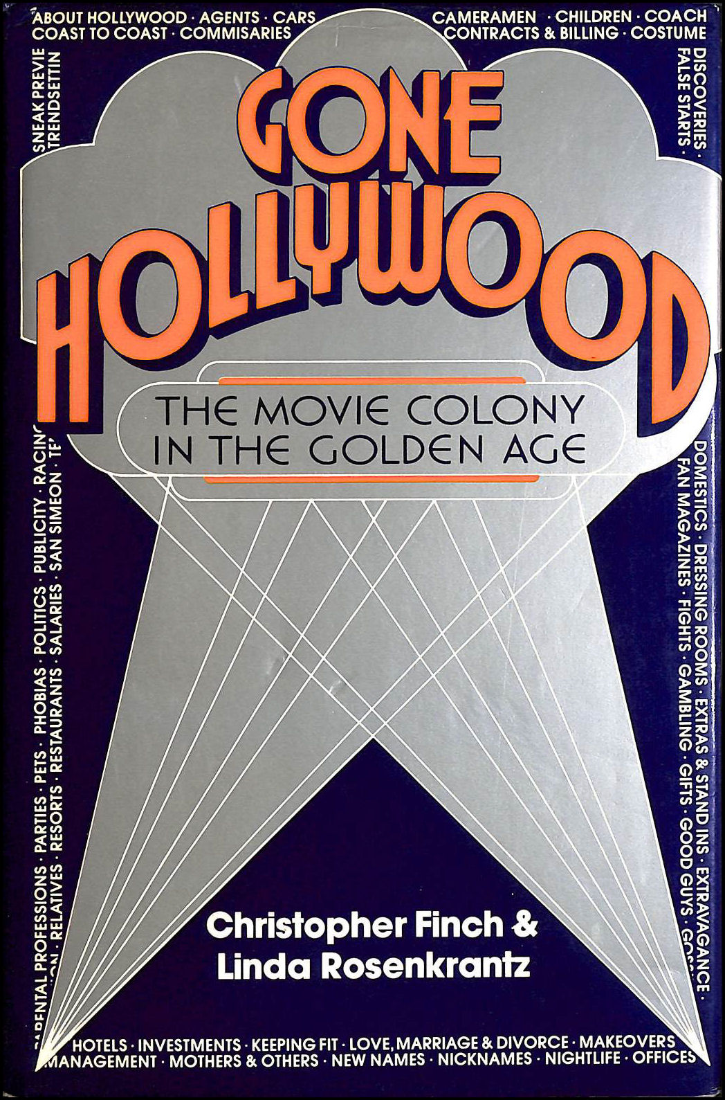 Gone Hollywood: The Movie Colony in the Golden Age, Finch, Christopher; Rosenkrantz, Linda