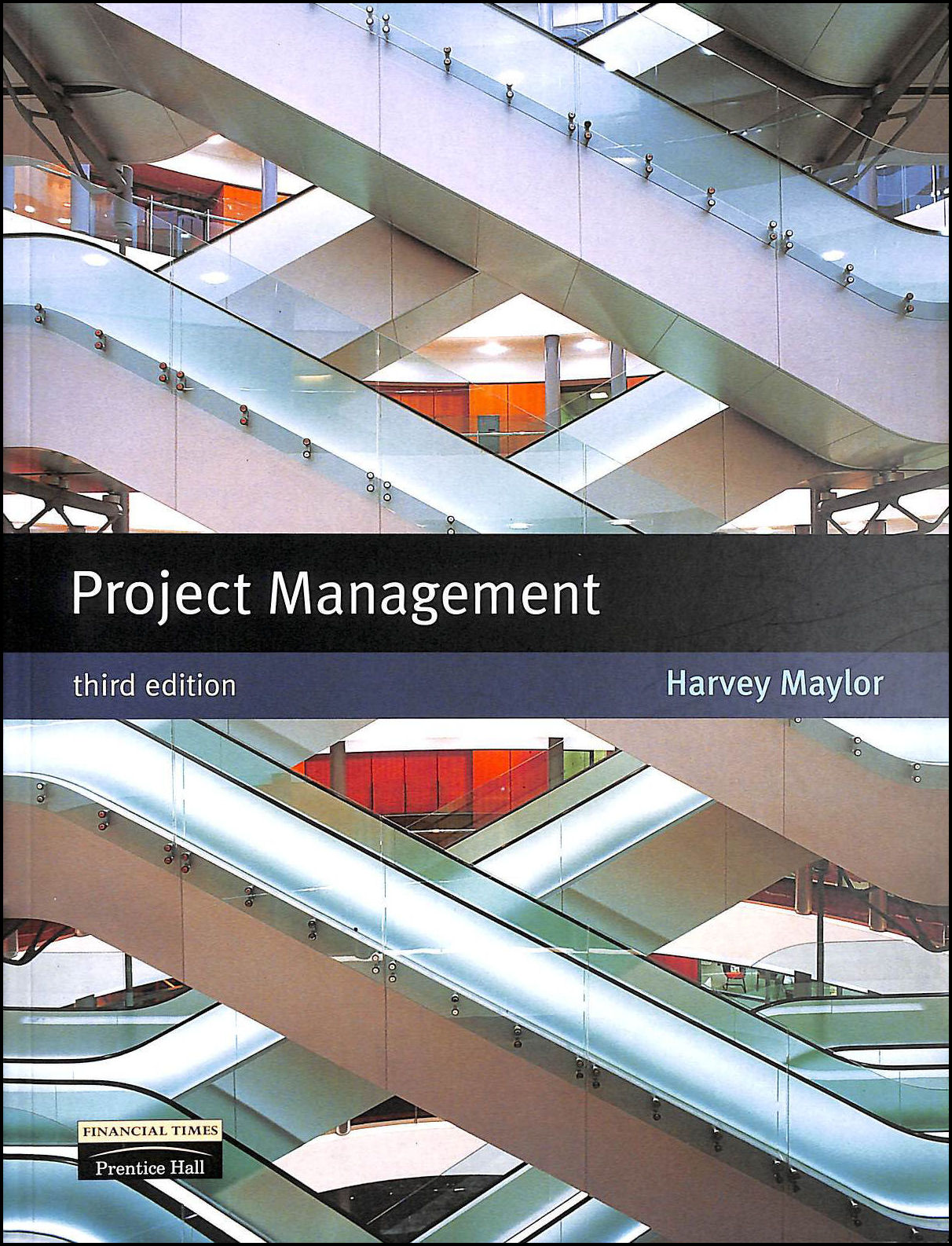 Project Management, 3rd Ed., Maylor, Dr Harvey